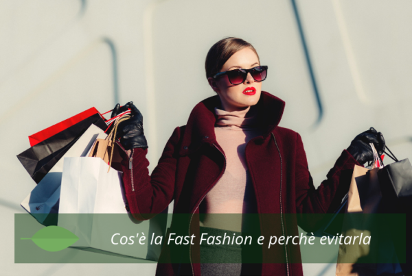 Fast fashion cos'è e perché evitarla
