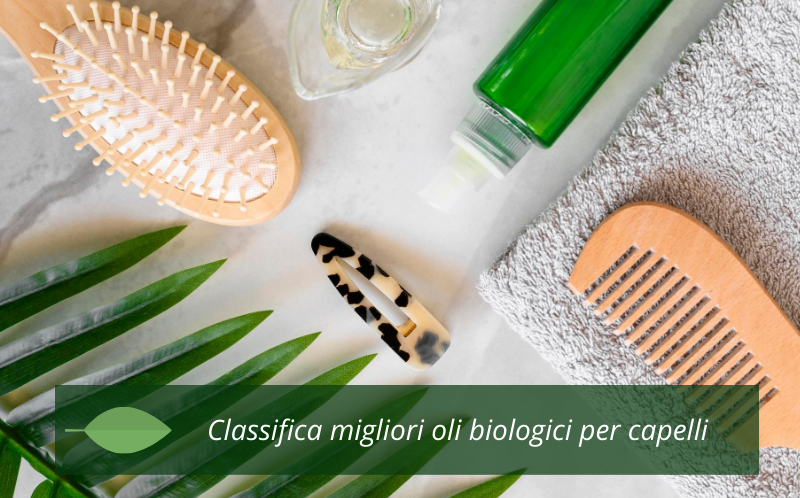 olio biologico capelli classifica
